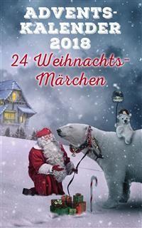 Cover Adventskalender 2018 - 24 Weihnachtsmärchen … und Weihnachtsgeschichten (Illustrierte Ausgabe)