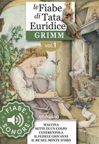 Cover Fiabe Sonore Grimm 1 - Malvina; Sette in un colpo; Cenerentola; Il fedele Giovanni; Il re del monte d'oro