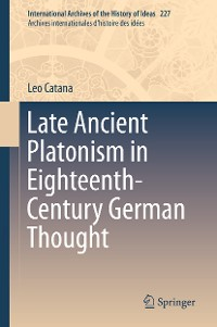 Cover Late Ancient Platonism in Eighteenth-Century German Thought