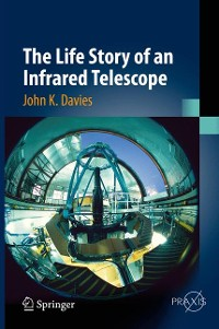 Cover The Life Story of an Infrared Telescope
