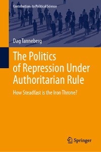 Cover The Politics of Repression Under Authoritarian Rule