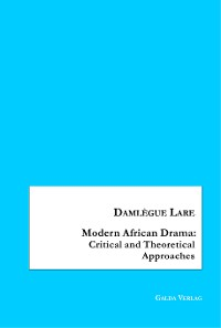 Cover Modern African Drama: Critical and Theoretical Approaches