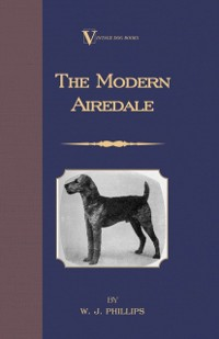 Cover Modern Airedale Terrier: With Instructions for Stripping the Airedale and Also Training the Airedale for Big Game Hunting. (A Vintage Dog Books Breed Classic)