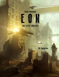 Cover Eon - Das letzte Zeitalter - Band 6: Die Segregation