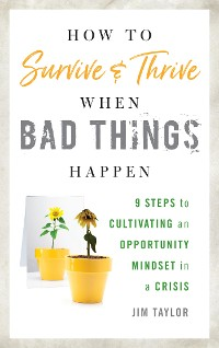 Cover How to Survive and Thrive When Bad Things Happen