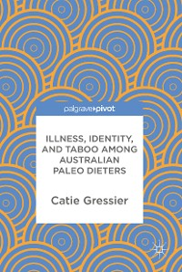 Cover Illness, Identity, and Taboo among Australian Paleo Dieters