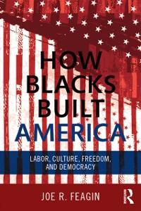 Cover How Blacks Built America