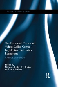 Cover Financial Crisis and White Collar Crime - Legislative and Policy Responses