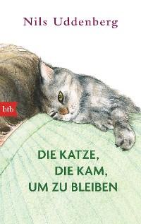 Cover Die Katze, die kam, um zu bleiben