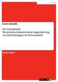 Cover Die Europäische Menschenrechtskonvention. Suspendierung von Bestimmungen im Notstandsfall