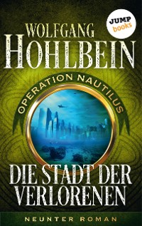 Cover Die Stadt der Verlorenen: Operation Nautilus - Neunter Roman