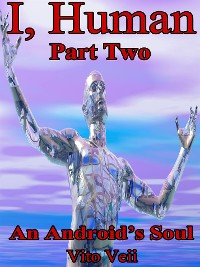 Cover I, Human Part Two: An Android's Soul