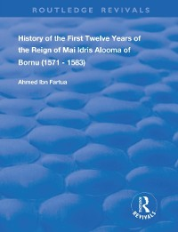 Cover History of the First Twelve Years of the Reign of Mai Idris Alooma of Bornu (1571-1583)
