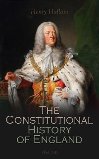 Cover Constitutional History of England, Henry VII to George II (Vol. 1-3)