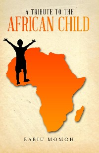 Cover A Tribute to the African Child