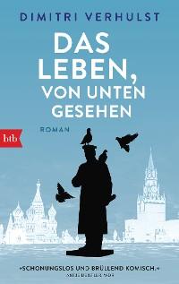 Cover Das Leben, von unten gesehen