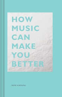 Cover How Music Can Make You Better