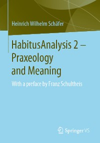 Cover HabitusAnalysis 2 – Praxeology and Meaning