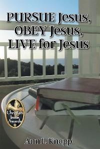 Cover PURSUE Jesus, OBEY Jesus, LIVE for Jesus