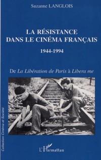 Cover LA RESISTANCE DANS LE CINEMA FRANCAIS 1944-1994