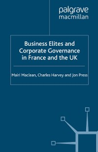 Cover Business Elites and Corporate Governance in France and the UK