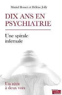 Cover Dix ans en psychiatrie