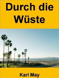 Cover Durch die Wüste - 360 Seiten