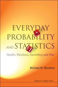Cover Everyday Probability And Statistics: Health, Elections, Gambling And War