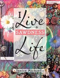 Cover I Live a Sawdness Life
