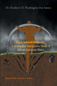 Cover High School Dropout:  a Qualitative Interpretive Study of African American Males