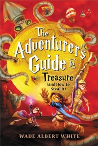 Cover Adventurer's Guide to Treasure (and How to Steal It)