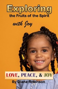 Cover Exploring the Fruits of the Spirit with Joy