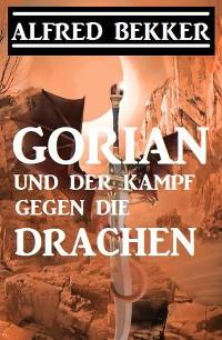 Cover Gorian und der Kampf gegen die Drachen