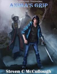 Cover The Myrrosil Chronicles: Anima's Grip