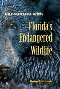 Cover Encounters with Florida's Endangered Wildlife