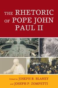 Cover The rhetoric of Pope John Paul II