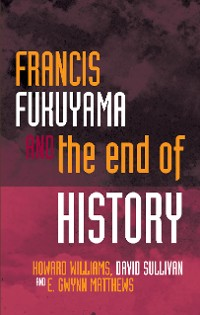 Cover Francis Fukuyama and the End of History
