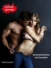 Cover Streicheleinheiten und Sexspiele