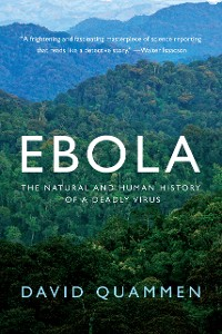 Cover Ebola: The Natural and Human History of a Deadly Virus