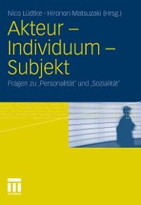 Cover Akteur - Individuum - Subjekt