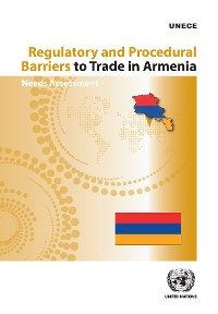 Cover Regulatory and Procedural Barriers to Trade in Armenia