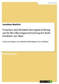 Cover Ursachen und Herausforderungen in Bezug auf die Bevölkerungsentwicklung der Stadt Frankfurt am Main