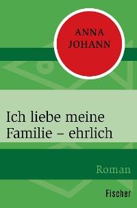 Cover Ich liebe meine Familie – ehrlich