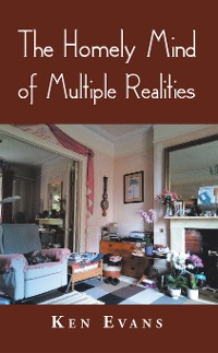Cover The Homely Mind of Multiple Realities