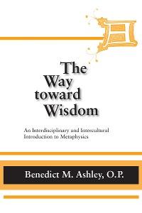 Cover Way Toward Wisdom, The