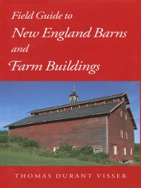 Cover Field Guide to New England Barns and Farm Buildings