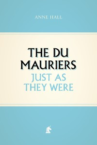 Cover The Du Mauriers Just as They Were