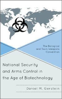 Cover National Security and Arms Control in the Age of Biotechnology