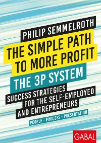 Cover The Simple Path to More Profit: The 3P System