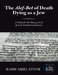 Cover The Alef - Bet of Death Dying As a Jew: A Guide for the Dying Out of Jewish Traditional Sources